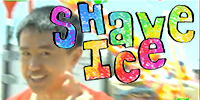 SHAVE ICE!