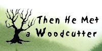 Then He Met a Woodcutter (2005)